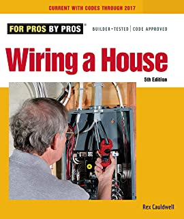 Wiring a House 4th edition: Completely Revised and Updated (For Pros By Pros)