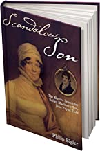 Scandalous Son: The Elusive Search for Dolley Madison's Son, John Payne Todd