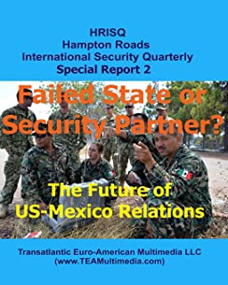 Failed State or Security Partner?: The Future of US-Mexico Relations