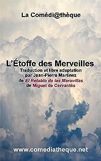 L'Étoffe des Merveilles: Traduction et libre adaptation par Jean-Pierre Martinez de El Retablo de las Maravillas de Miguel de Cervantès (French Edition)