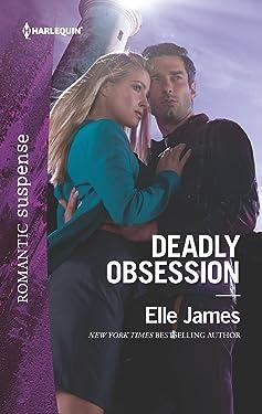 Deadly Obsession (Harlequin Romantic Suspense Book 1897)