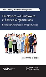Employees and Employers in Service Organizations: Emerging Challenges and Opportunities (21st Century Business Management) (English Edition)