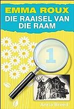 Die Raaisel van die Raam (Emma Roux Book 1) (Afrikaans Edition)