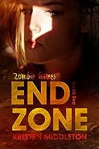 End Zone (Book Five) A Zombie Apocalypse Adventure (Zombie Games 5)