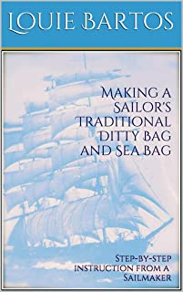 Making a Sailor's Traditional Ditty Bag and Sea Bag