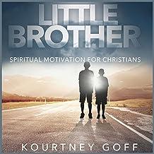 Little Brother: Spiritual Motivation for Christians
