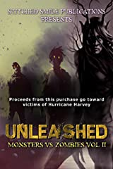 Unleashed: Monsters Vs Zombies VOL II Kindle Edition