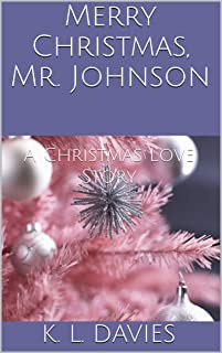 Merry Christmas, Mr. Johnson: A Christmas Love Story (Christmas Stories from Midway) (English Edition)