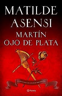 Martín Ojo de Plata: la gran saga del Siglo de Oro (venganza en Sevilla, tierra firme): La gran saga del Siglo de Oro espa...