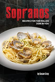 Sopranos: Recipes for The Italian Don in You (English Edition)