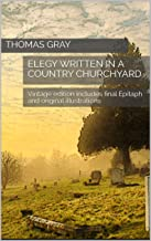 Elegy written in a  country churchyard: Vintage edition includes final Epitaph and original illustrations