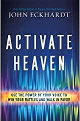 Activate Heaven: Use the Power of Your Voice to Win Your Battles and Walk in Favor Kindle Edition