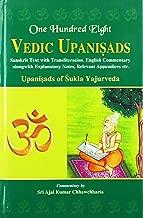 One Hundred Eight Vedic Upanisads: Upanisads of Rgveda and Samaveda (2 Volume Set) Sanskrit Text with Transliteration & English Commentary