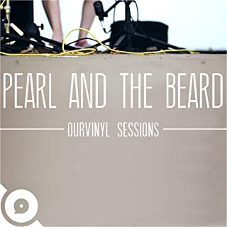 Pearl and the Beard (OurVinyl Sessions)