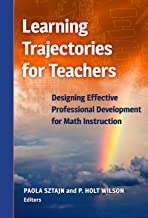 Learning Trajectories for Teachers: Designing Effective Professional Development for Math Instruction