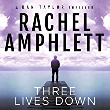 Three Lives Down: An Action-Packed Spy Thriller: Dan Taylor Espionage Series, Book 3