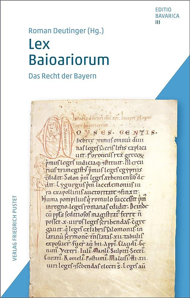 戦艦ほとんどない話Lex Baioariorum: Das Recht der Bayern (Editio Bavarica 3) (German Edition)