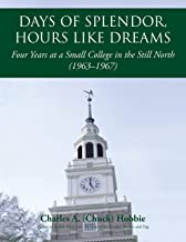 Days of Splendor, Hours Like Dreams: Four Years at a Small College in the Still North (1963–1967) (English Edition)