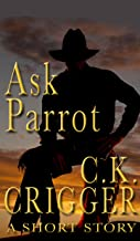 Ask Parrot: A Western Short Story