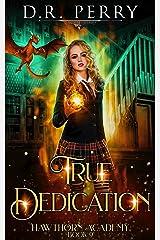 True Dedication (Hawthorn Academy Book 9) Kindle Edition