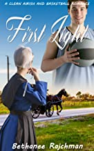 First Light: A Clean Amish and Basketball Romance Story (English Edition)