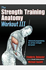 The Strength Training Anatomy Workout III: Maximizing Results with Advanced Training Techniques Paperback