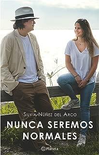 Nunca seremos normales (Spanish Edition)
