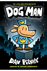 Dog Man: From the Creator of Captain Underpants (Dog Man #1) Kindle Edition
