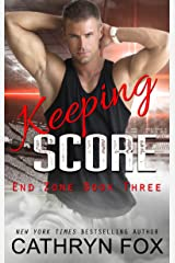 Keeping Score (End Zone) Kindle Edition