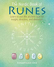 The Nordic Book of Runes: Learn to Use This Ancient Code for Insight, Direction, and Divination