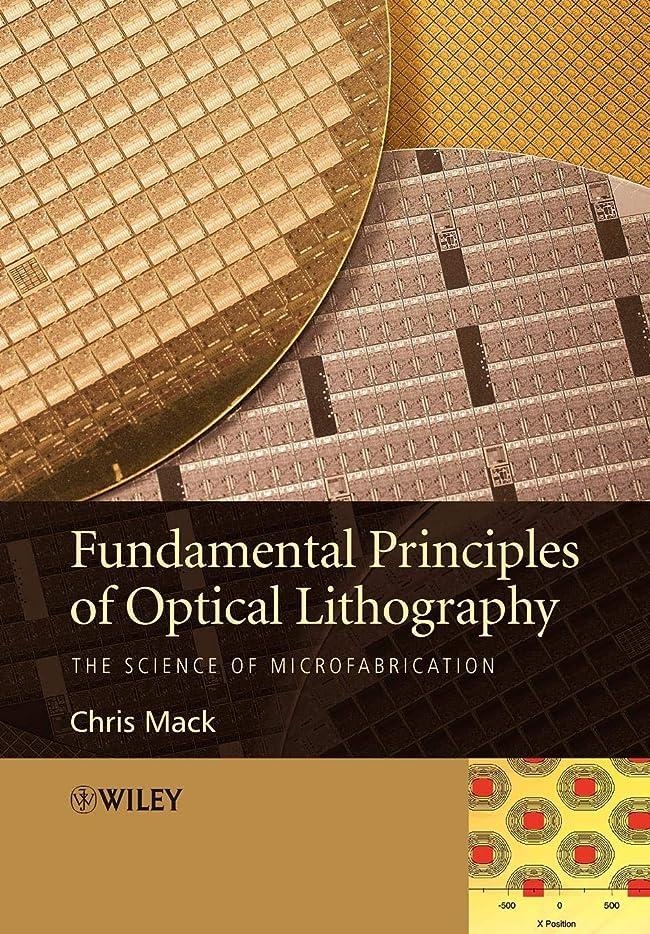 物理近代化容量Fundamental Principles of Optical Lithography: The Science of Microfabrication