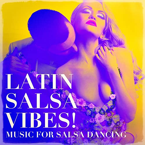 Latin Salsa Vibes! - Music For Salsa Dancing by Musica ...