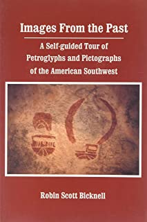 Images from the Past: Rock Art : A Self-Guided Tour of Petroglyphs and Pictographs of the American Southwest
