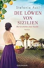 Die Löwen von Sizilien: Die Geschichte einer Familie - Roman (German Edition)