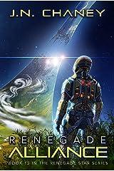 Renegade Alliance : An Intergalactic Space Opera Adventure (Renegade Star Book 13) Kindle Edition