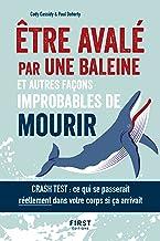 Être avalé par une baleine et autres façons improbables de mourir (French Edition)
