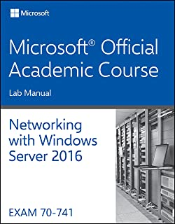 70-741 Networking with Windows Server 2016 Lab Manual