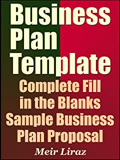 Business Plan Template: Complete Fill in the Blanks Sample Business Plan Proposal (With MS Word Version, Excel Spreadsheets, and 9 Free Gifts) – Updated 2019 Edition