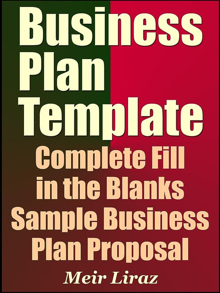 カップ通行料金詐欺師Business Plan Template: Complete Fill in the Blanks Sample Business Plan Proposal (With MS Word Version, Excel Spreadsheets, and 9 Free Gifts) – Updated 2019 Edition (English Edition)