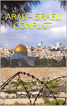 History of the Arab–Israeli conflict (Quick overview) (English Edition)