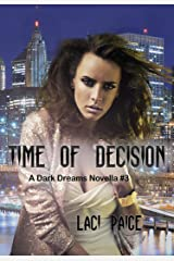 Time of Decision: Dark Dreams | Paranormal | Novella | Mini Series Kindle Edition