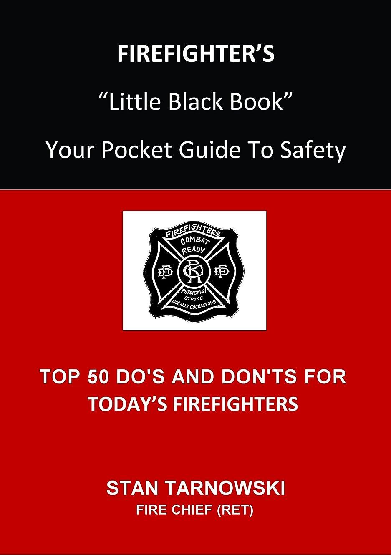 緩やかな水分ページFIREFIGHTER'S Little Black Book: Your Pocket Guide To Safety (English Edition)