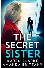 The Secret Sister: An utterly gripping psychological thriller perfect for fans of Shalini Boland and Lisa Jewell Kindle Edition