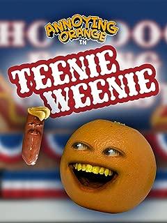 Annoying Orange - Teenie Weenie