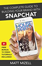The Complete Guide to Building Your Brand with Snapchat