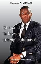Quand la faveur triomphe du passé (French Edition)