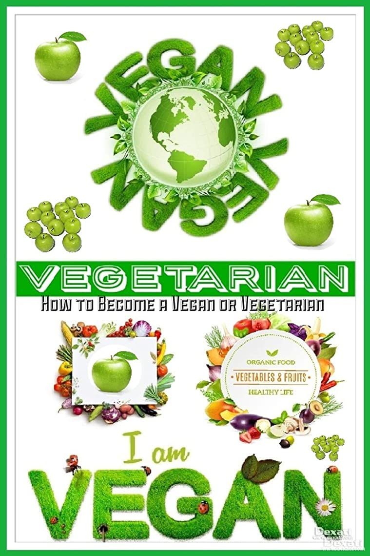 VEGAN VEGETARIAN: How To Become A Vegan Or Vegetarian (English Edition)