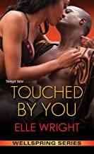 Touched by You (Wellspring Series Book 1)