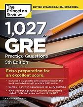 1,027 GRE Practice Questions, 5th Edition: GRE Prep for an Excellent Score (Graduate School Test Preparation)