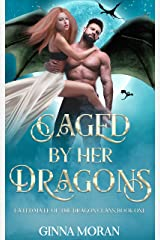 Caged by Her Dragons (Fated Mate of the Dragon Clans Book 1) Kindle Edition